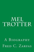 Mel Trotter: A Biography
