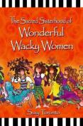 The Sacred Sisterhood of Wonderful Wacky Women
