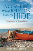 Uncovering What Religion Has to Hide
