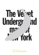 The Velvet Underground Map of New York