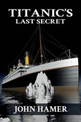 Titanic's Last Secret