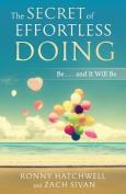 The Secret of Effortless Doing