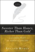 Sweeter Than Honey, Richer Than Gold