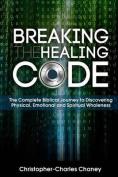 Breaking the Healing Code