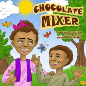 Chocolate Mixer