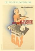 Du Feu Originel Aux Nouvelles Cuissons [FRE]