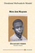 Mon Ami Majohn [FRE]