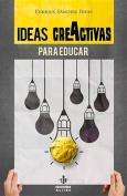 Ideas Creactivas Para Educar [Spanish]