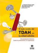 El Lado Oculto del Tdah En La Edad Adulta [Spanish]