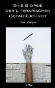 Eine Biopsie Der Literarischen Gefahrlichkeit [GER]