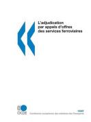 L'Adjudication Par Appels D'Offres Des Services Ferroviaires