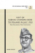 Visit of Subhas Chandra Bose to Poland in July 1933. New Documents. New Conclusions.