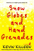 Snow Globes and Hand Grenades