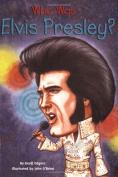 Who Was Elvis Presley.