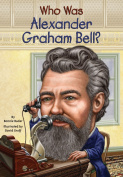 Who Was Alexander Graham Bell.