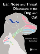 Ear, Nose and Throat Diseases of the Dog and Cat