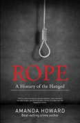 Rope: A History of the Hanged