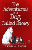 The Adventures of a Dog Called Snowy