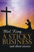 A Sticky Business and Short Stories