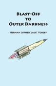 Blast-Off to Outer Darkness