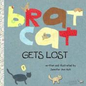 Brat Cat Gets Lost