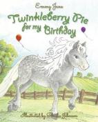 Twinkleberry Pie for My Birthday