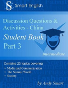 Smart English - Tefl Discussion Questions & Activities - China  : Student Book Part 3