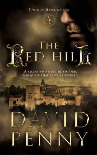The Red Hill (Thomas Berrington Historical Mystery) by David Penny.