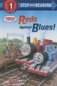 Reds Against Blues! (Thomas & Friends) (Step Into Reading - Thomas and Friends