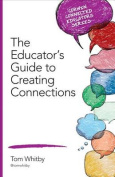 The Educator's Guide to Creating Connections
