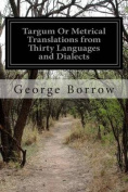 Targum or Metrical Translations from Thirty Languages and Dialects