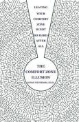 The Comfort Zone Illusion
