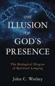 The Illusion of God's Presence
