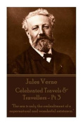 Jules Verne - Celebrated Travels & Travellers - PT 3  : The Sea Is Only the Embodiment of a Supernatural and Wonderful Existence.