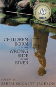 Children Born on the Wrong Side of the River