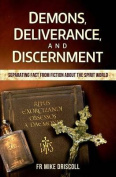 Demons, Deliverance, Discernment