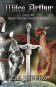 Miles Arthur and the Quest for the King's Scabbard