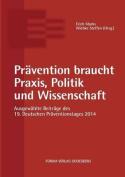 Pravention Braucht Praxis, Politik Und Wissenschaft [GER]