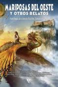 Mariposas del Oeste y Otros Relatos [Spanish]