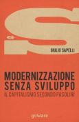 Modernizzazione Senza Sviluppo. Il Pensiero Di Pier Paolo Pasolini [ITA]