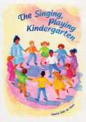 The Singing, Playing Kindergarten