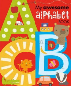My Awesome Alphabet [Board book]