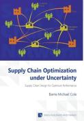 Supply Chain Optimization Under Uncertainty