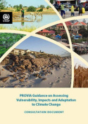 Provia Guidance on Assessing Vulnerability, Impacts and Adaptation to Climate Change