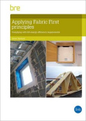 Applying Fabric First Principles to Comply with Energy Efficiency Requirements in Dwellings