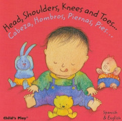 Head, Shoulders, Knees and Toes/Cabeza, Hombros, Piernas, Pies (Dual Language Baby Board Books- English/Spanish)