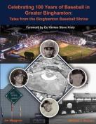Celebrating 100 Years of Baseball in Greater Binghamton