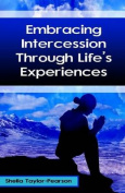 Embracing Intercession Through Life's Experiences