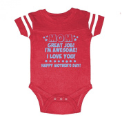 LOL Baby! Great Job Mom I'm Awesome Happy Mother's Day Baby Football Bodysuit