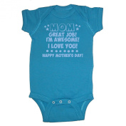 LOL Baby! Great Job Mom I'm Awesome Happy Mother's Day Baby Bodysuit